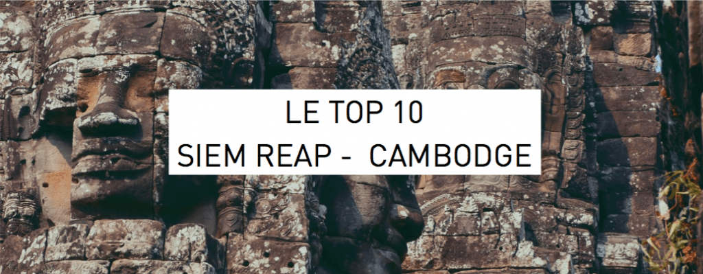 top 10 Angkor siem reap
