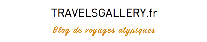 Travels Gallery, blog voyages atypiques