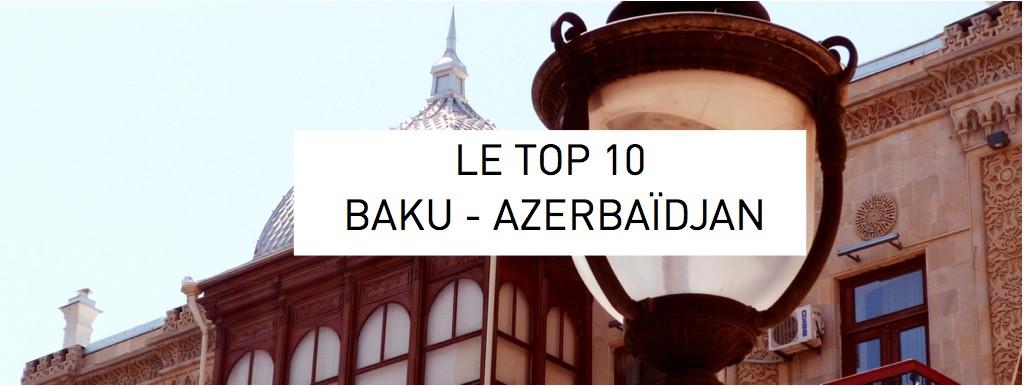 top 10 baku Azerbaidjan