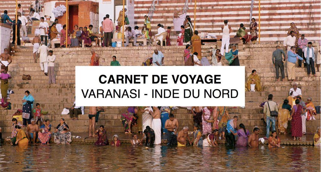 carnet de voyage à varanasi en inde